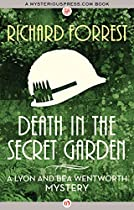 DEATH IN THE SECRET GARDEN (THE LYON AND BEA WENTWORTH MYSTERIES)