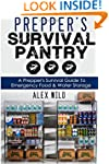 Prepper's Survival Pantry: A Preppers...