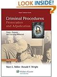 Criminal Procedures: Prosecution & Adjudication, Fourth Edition (Aspen Casebooks)