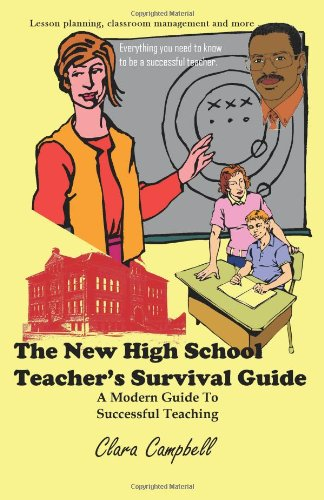 The New High School Teacher's Survival Guide: A Modern Guide To Successful Teaching