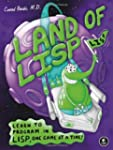 Land of Lisp: Learn to Program Lisp,...