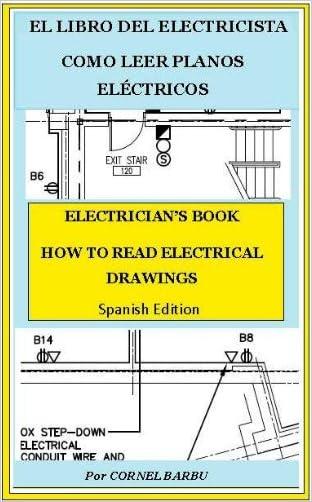 EL LIBRO DEL ELECTRICISTA COMO LEER PLANOS ELÉCTRICOS (EL LIBRE DEL ELECTRICISTA) (Spanish Edition) written by CORNEL BARBU