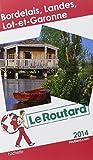 Guide du Routard Bordelais, Landes, Lot et Garonne 2014