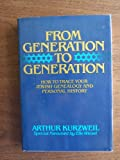 From Generation to Generation: How to Trace Your Jewish Family History and Genealogy (0688036007) by Kurzweil, Arthur