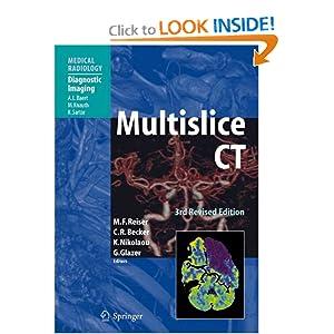 Multislice CT (Medical Radiology / Diagnostic Imaging)