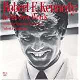 Robert F. Kennedy: In His Own Words