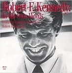 Robert F. Kennedy: Own Words
