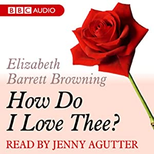 A Dozen Red Roses: How Do I Love Thee | [Elizabeth Barrett Browning]