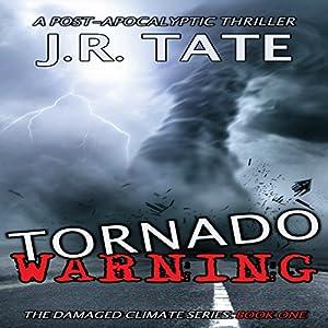 Tornado Warning: A Post-Apocalyptic Thriller Audiobook
