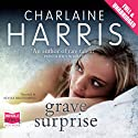 Grave Surprise (       UNABRIDGED) by Charlaine Harris Narrated by Alyssa Bresnahan