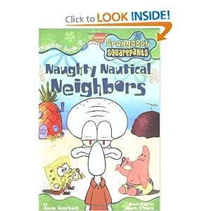 Naughty Nautical Neighbors (SpongeBob Squarepants) Annie Auerbach Mark O'Hare