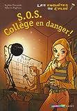 """Afficher """"Les Enquêtes de Tim & Chloé S.O.S. collège en danger !"""""""