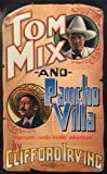img - for TOM MIX AND PANCHO VILLA: A Romance of the Mexican Revolution and the 20th Century West book / textbook / text book