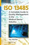 ISO 13485: A Complete Guide to Qualit...