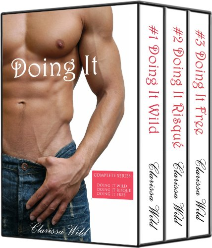 Doing It - Boxed Set (New Adult Erotic Romance) by Clarissa Wild