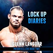 Lock Up Diaries: An Inside Look at Drug Wars in Prison: Prison Killers, Book 2 | Glenn Langohr