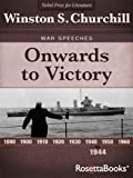 Onwards to Victory (Winston Churchill War Speeches Collection Book 4)