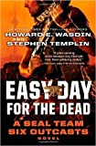 Easy Day for the Dead: A SEAL Team Six Outcasts Novel (Hardback) - Common