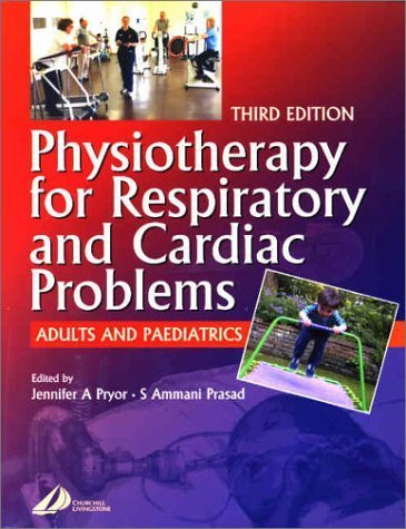 Physiotherapy for Respiratory and Cardiac Problems: Adults and Paediatrics by Pryor, Jennifer A., Prasad, N. Heramba (2002) Paperback