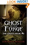 Ghost in the Forge (The Ghosts Book 6)
