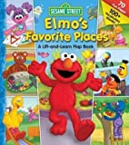 Elmos Favorite Places A Lift And Learn Flap ブック (Sesame Street) Elmos Favorite Places