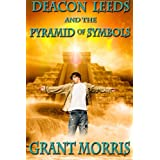 Deacon Leeds and the Pyramid of Symbols (The Pyramid Adventures - Book 1) ~ Grant Morris