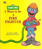 I Want to Be a Fire Fighter (Sesame Street) (0307126269) by Cooke, Tom
