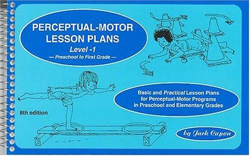 Perceptual-Motor Lesson Plans, Level 1: Basic and