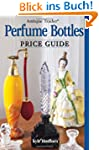 Antique Trader Perfume Bottles Price...