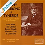 Tommy Armstrong of Tyneside: Songs By the Great Balladeer of the Coalfields