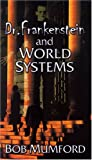 Dr. Frankenstein and World Systems (1929371284) by Mumford, Bob