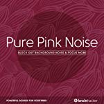 Pure Pink Noise: Block Out Background Noise & Focus More | Brain Hacker