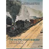 The Pacific Coast Railway: Central California's Premier Narrow Gauge
