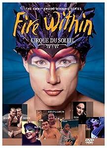 Cirque du Soleil - Fire Within (TV Series)