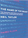 The Name of the Beast: The Process and Perils of Naming Products, Companies and Brands