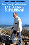 echange, troc Pierre Favier, Michel Martin-Roland - La décennie Mitterrand - 3. Les défis (1988-1991)