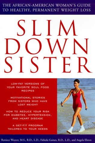 Slim Down Sister: The African-American Woman'S Guide To Healthy, Permanent Weight Loss