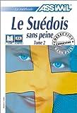 echange, troc Assimil - Collection Sans Peine - Le Suédois sans peine, tome 2 (1 livre + coffret de 4 cassettes)