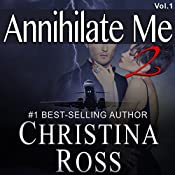 Annihilate Me 2: Vol. 1: The Annihilate Me Series | Christina Ross