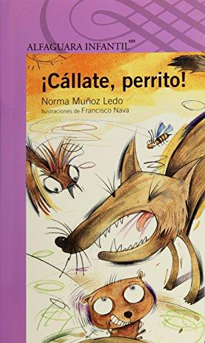 CALLATE PERRITO, by NORMA MUÑOZ LEDO