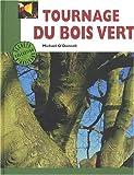 echange, troc Michael O'Donnell - Tournage du bois vert