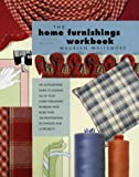 img - for Home Furnishings Workbook: An Authoritative Guide to Solving All of Your Home Furnishing Problems with 100 Professional Techniques and 25 Original Projects book / textbook / text book