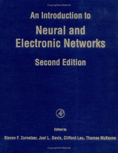 An Introduction to Neural and Electronic Networks, Second Edition (Neural Networks 0127818820 pdf