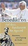 Auf dem Fundament der Apostel: Katechesen zum Ursprung der Kirche