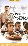 echange, troc Jacques Gohier - L'école des sables : Un instituteur au Sahara (1958-1962)