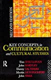 Key Concepts in Communication and Cultural Studies (Studies in Culture & Communication) (0415061733) by Tim O'Sullivan