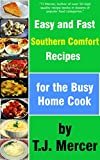 Easy and Fast Southern Comfort Recipes for the Busy Home Cook
