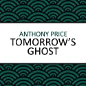 Tomorrow's Ghost (       UNABRIDGED) by Anthony Price Narrated by Jilly Bond