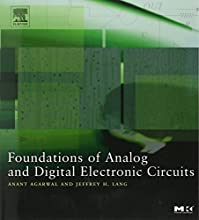 Foundations of Analog and Digital Electronic Circuits (The Morgan Kaufmann Series in Computer Architecture and Design)