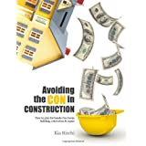 Avoiding the Con in Construction-How to plan for hassle-free home building, renovation & repair ~ Kia Ricchi